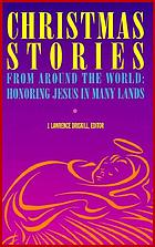 Christmas stories from around the world : honoring Jesus in many lands