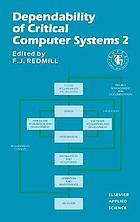Dependability of critical computer systems : guidelines produced by the European Workshop on Industrial Computer Systems, Technical Committee 7 (EWICS TC7)