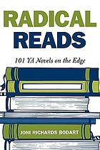 Radical reads : 101 YA novels on the edge