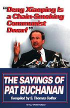 Deng Xiaoping is a chain-smoking communist dwarf : the sayings of Pat Buchanan