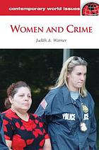 Women and crime : a reference handbook