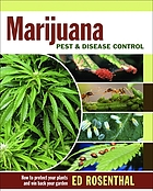 Marijuana Pest and Disease Control : How to Protect Your Plants and Win Back Your Garden.