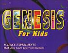 Genesis for kids : science experiments that show God's power in creation
