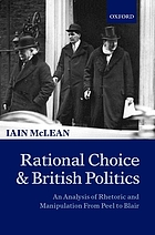 Rational choice and British politics : an analysis of rhetoric and manipulation from Peel to Blair