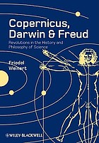 Copernicus, Darwin, & Freud : revolutions in the history and philosophy of science