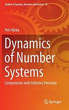 Dynamics of Number Systems : Computation with Arbitrary Precision