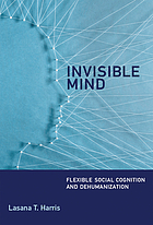 Invisible mind : flexible social cognition and dehumanization