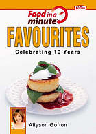 Food in a minute favourites : celebrating 10 years