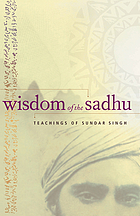 Wisdom of the sadhu : teachings of Sundar Singh