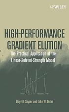 High-performance gradient elution : the practical application of the linear-solvent-strength model