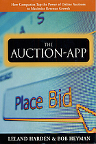 The auction-app : how companies tap the power of online auctions to maximize growth