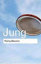Flying saucers : a modern myth of things seen in the sky