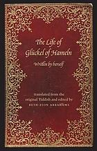The life of Glückel of Hameln : a memoir