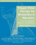 Trigger point therapy for headaches & migraines : your self-treatment workbook for pain relief