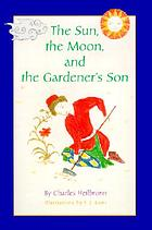 The sun, the moon, and the gardener's son