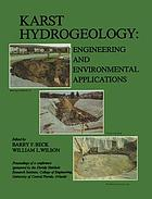 Karst hydrogeology : engineering and environmental applications : proceedings of the Second Multidisciplinary Conference on Sinkholes and the Environmental Impacts of Karst, Orlando/Florida/9-11 February 1987