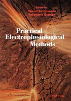 Practical electrophysiological methods : a guide for in vitro studies in vertebrate neurobiology