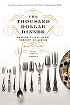 Thousand dollar dinner : America's first great cookery challenge