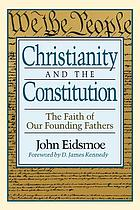 Christianity and the constitution : the faith of our founding fathers