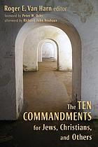 The Ten commandments for Jews, Christians, and others