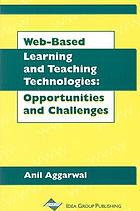 Web-based learning and teaching technologies : opportunities and challenges