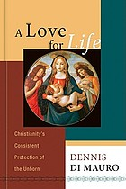 A love for life : Christianity's consistent protection of the unborn