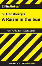 A raisin in the sun : notes, including life of the author, list of characters ...
