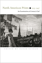 North American prints, 1913-1947 : an examination at century's end