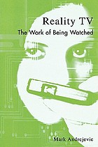 Reality TV : the work of being watched