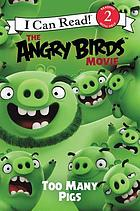 The angry birds movie : too many pigs