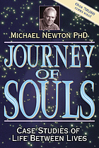 Journey of souls : case studies of life between lives