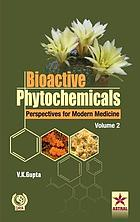 Bioactive phytochemicals : perspectives for modern medicine. Volume 2