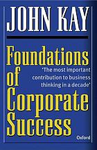 Foundations of corporate success : how business strategies add value