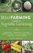 The mini farming guide to vegetable gardening : self-sufficiency from asparagus to zucchini