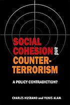 Social cohesion and counter-terrorism : a policy contradiction?
