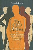 The CEO within : why inside outsiders are the key to succession planning