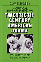 A critical introduction to twentieth-century American drama / 3. Beyond Broadway.