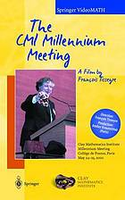 The CMI Millennium Meeting : Clay Mathematics Institute, millennium meeting, Collège de France, Paris, May 24 - 25, 2000