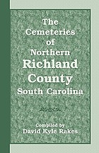The cemeteries of northern Richland County, South Carolina
