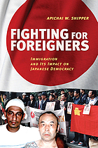Fighting for foreigners : immigration and its impact on Japanese democracy