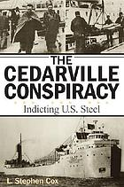 The Cedarville conspiracy : indicting U.S. Steel