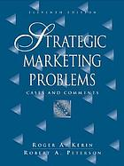 Strategic marketing problems : cases and comments