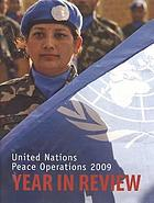 United Nations peace operations, year in review. 2009.