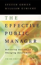 The effective public manager : achieving success in a changing government