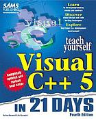 Teach yourself Visual C++ 5 in 21 days