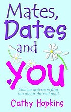 Mates, dates, truth and you : what are you like? : quiz book