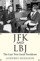 JFK and LBJ : the last two great presidents