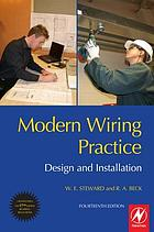 Modern wiring practice : design and installation