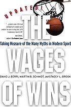The wages of wins : taking measure of the many myths in modern sport