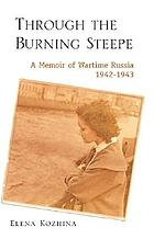 Through the burning steppe : a memoir of wartime Russia, 1942-1943